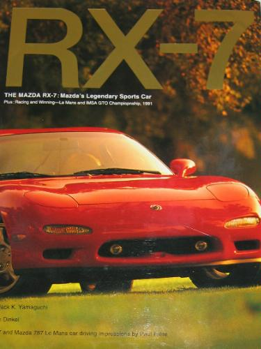RX-7: The Mazda RX-7: Mazda's Legendary Sports Car